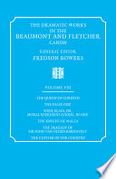 the dramatic works in the beaumont and fletcher canon volume 8 the queen of corinth the false one four plays or moral representations in one the knight of malta the tragedy of sir john van olden barnavelt the custom of the country