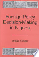 Foreign Policy Decision Making In Nigeria