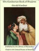 The Gardnerian Book Of Shadows : ...