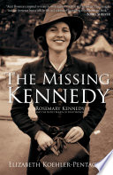 The Missing Kennedy : of a wealthy bostonian couple who later...