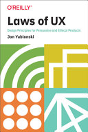 Laws of UX: Design Principles for Persuasive and Ethical Products