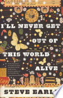 I'll Never Get Out of This World Alive Book Cover