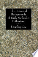 The Historical Backgrounds of Early Methodist Enthusiasm