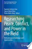 Researching Peace Conflict And Power In The Field
