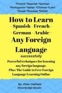 How to Learn   Spanish   French   German   Arabic   Any Foreign Language