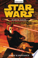 Star Wars  Darth Bane  Die Regel der Zwei