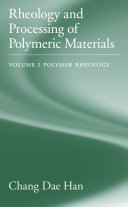 Rheology and Processing of Polymeric Materials  Volume 1  Polymer Rheology
