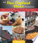 The New England Diner Cookbook  Classic and Creative Recipes from the Finest Roadside Eateries