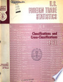 U.S. Foreign Trade Statistics, Classifications and Cross-classifications