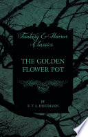 The Golden Flower Pot  Fantasy and Horror Classics