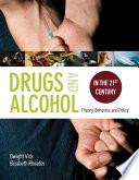 Drugs And Alcohol In The 21St Century