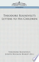 Theodore Roosevelt s Letters to His Children
