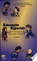 Educação especial: em direção à educação inclusiva