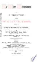 De Jure Personarum  Or  a Treatise on the Roman Law of Persons