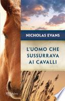 L'uomo che sussurrava ai cavalli by Nicholas Evans