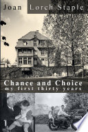 Chance and Choice  My First Thirty Years