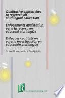Qualitative approaches to research on plurilingual education   Enfocaments qualitatius per a la recerca en educaci   pluriling  e   Enfoques cualitativos para la investigaci  n en educaci  n pluriling  e