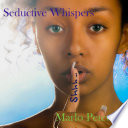 Seductive Whispers  Interracial BW WM Dominant Man Erotic Romance
