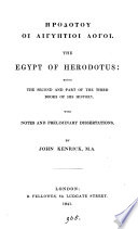 GY̆rodótou aĭ Aīguptíoi lógoi. The Egypt of Herodotus; the second and part of the third books of his history, with notes by J. Kenrick