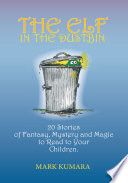 The Elf in the Dustbin In England And Australia Beautifully Crafted With Whimsy