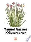 Manuel Gassers Kräutergarten