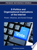 E-Politics and Organizational Implications of the Internet: Power, Influence, and Social Change Effect Electronic Communication Has On Organizations