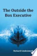 The Outside the Box Executive