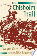 The Chisholm Trail Main Street Of The Texas Cattle Trade After