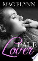 Pale Lover  New Adult Romance  PALE Series