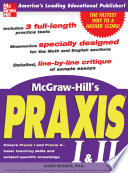McGraw Hill s Praxis I   II Exam