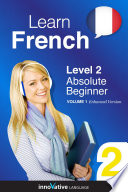 Learn French   Level 2  Absolute Beginner  Enhanced Version