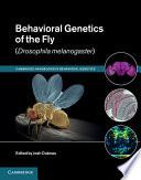 Behavioral Genetics Of The Fly Drosophila Melanogaster  book