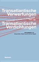 Transatlantische Verwerfungen, Transatlantische Verdichtungen