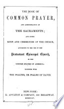 The Book Of Common Prayer And Administration Of The Sacraments And Other Rites And Ceremonies Of The Church Together With The Psalter Or Psalms Of David