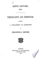 Boston Lectures  1870  Christianity and scepticism  By various authors