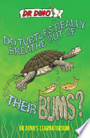 Do Turtles Really Breathe Out Of Their Bums And Other Crazy Creepy And Cool Animal Facts