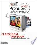 Adobe Premiere Elements 2 0 Classroom in a Book