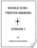 Double Suns - Twisted Mirrors : the flickering of the star first signaled the...