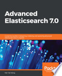 Advanced Elasticsearch 7 0