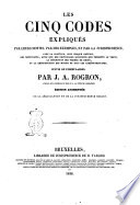 Les cinq codes expliques par leurs motifs  par des exemples  et par la jurisprudence  avec la solution  sous chaque article  des difficultes     par J  A  Rogron