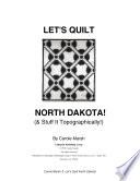 Let S Quilt North Dakota Stuff It Topographically