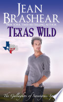 Texas Wild  The Gallaghers of Sweetgrass Springs Book 2