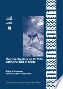 Share Contracts in the Oil Palm and Citrus Belt of Ghana