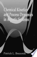 Chemical Kinetics and Process Dynamics in Aquatic Systems