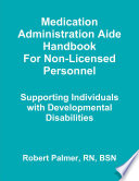 Medication Administration Aide Handbook For Non Licensed Personnel Supporting Individuals with Developmental Disabilities