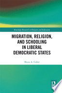 Migration  Religion  and Schooling in Liberal Democratic States