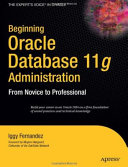 Beginning Oracle Database 11G Administration:From Novice To Professional