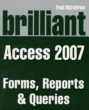 Brilliant Microsoft Access 2007 Forms  Reports   Queries