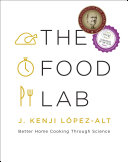 The Food Lab: Better Home Cooking Through Science Book