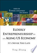 Elderly Entrepreneurship in an Aging Us Economy
